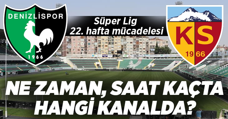 Yukatel Denizlispor – Kayserispor maçı ne zaman, saat kaçta ve hangi kanalda?